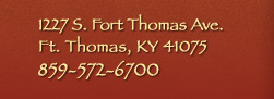 1227 S. Fort Thomas Ave. - Ft. Thomas, KY 41075 - 859-572-6700